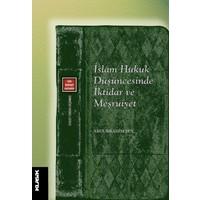İslam Hukuk Düşüncesinde İktidar ve Meşruiyet - Abdurrahim Şen