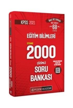 Pegem Akademi KPSS 2021 Eğitim Bilimleri Çözümlü Efsane 2000 Soru Bankası