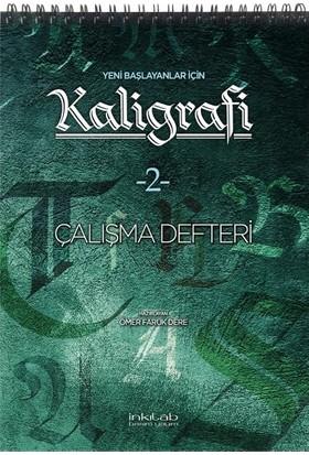 Yeni Başlayanlar Için Kaligrafi 2 Çalışma Defteri - Ömer Faruk Dere