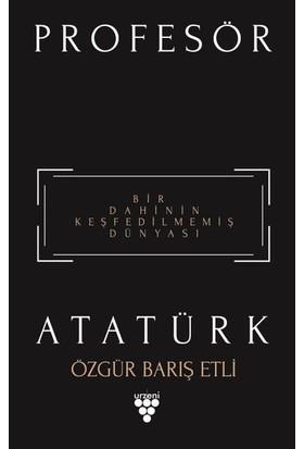 Profesör Atatürk - Özgür Barış Etli