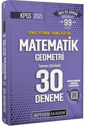 Pegem Akademi Yayıncılık 2021 Kpss Genel Yetenek Genel Kültür Matematik - Geometri 30 Deneme