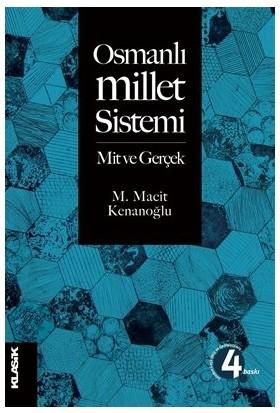 Osmanlı Millet Sistemi: Mit ve Gerçek - M. Macit Kenanoğlu