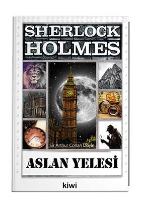 Sherlock Holmes - Aslan Yelesi - Sir Arthur Conan Doyle