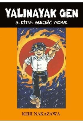 Yalınayak Gen 6 (Gerçeği Yazmak) - Keiji Nakazawa