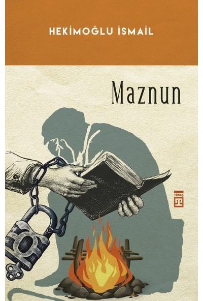 Maznun - Hekimoğlu İsmail