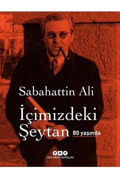 İçimizdeki Şeytan 80 Yaşında (Özel Baskı) - Sabahattin Ali