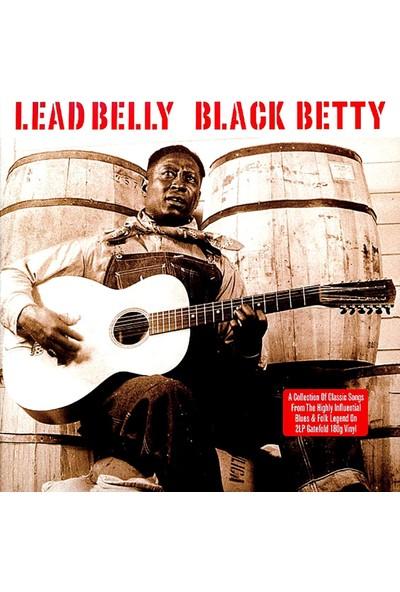 Lead Belly / Black Betty (2lp) (Plak)