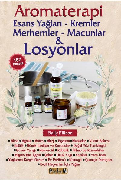 Aromaterapi Esans Yağları - Kremler Merhemler - Macunlar & Losyonlar - Sally Ellison