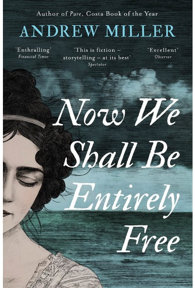 Now We Shall Be Entirely Free - Andrew Miller
