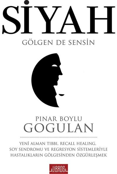 Siyah:Gölgende Sensin - Pınar Boylu Gogulan