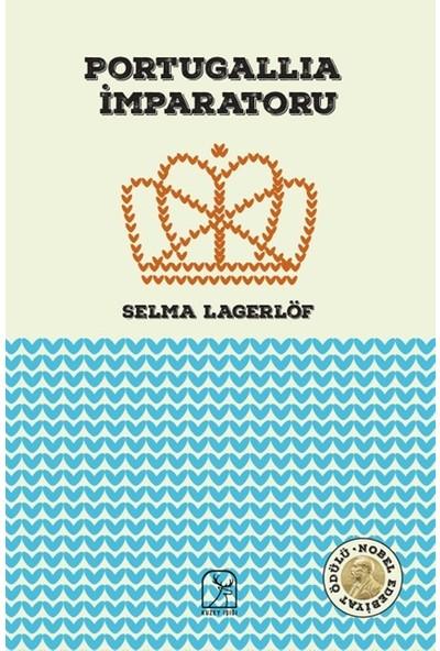 Portugallia İmparatoru - Selma Lagerlöf