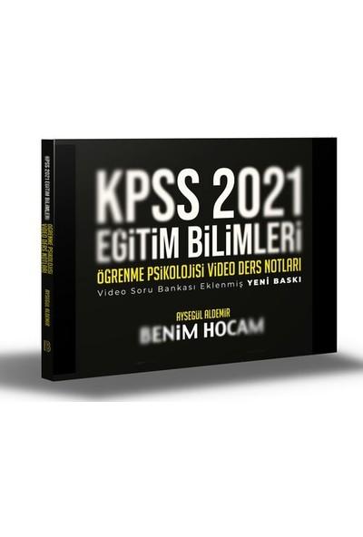 Benim Hocam Yayınları Kpss 2021 Eğitim Bilimleri Öğrenme Psikolojisi Video Ders Notları - Ayşegül Aldemir