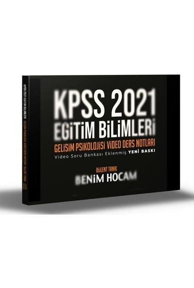 Benim Hocam Yayınları Kpss 2021 Eğitim Bilimleri Gelişim Psikolojisi Video Ders Notları - Bülent Tanık