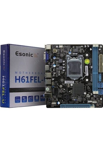 Esonic H61 FEL-U Intel H61 DDR3 1600MHz 1155 Pin mATX Anakart