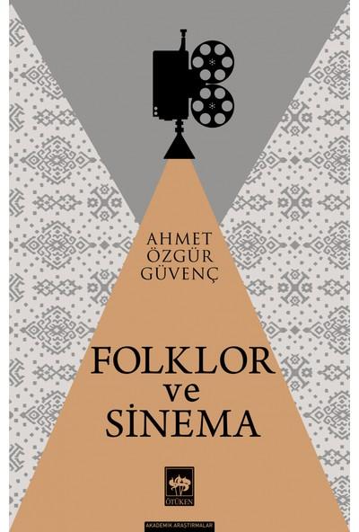 Folklor ve Sinema - Ahmet Özgür Güvenç