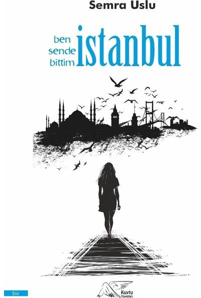 Ben Sende Bittim İstanbul - Semra Uslu