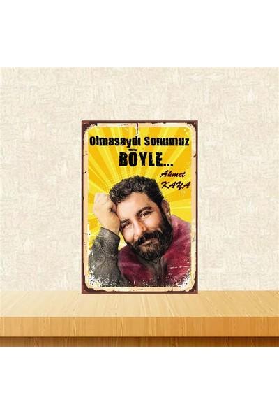 Selens Olmasaydı Sonumuz Böyle Ahmet Kaya 20 x 30 cm Retro Ahşap Poster
