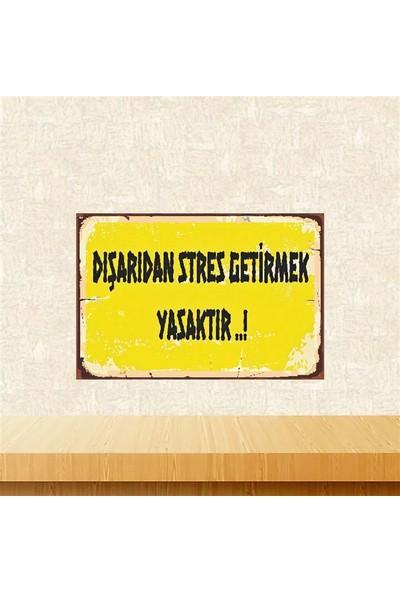 Selens Dışarıdan Stres Getirmek Yasaktır 20 x 30 cm Retro Ahşap Poster TKFX3940