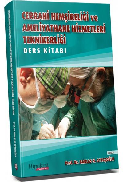 Hipokrat Kitabevi Cerrahi Hemşireliği ve Ameliyathane Hizmetleri Teknikerliği Ders Kitabı - Barlas Aytaçoğlu
