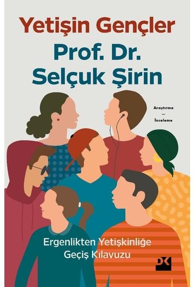 Yetişin Gençler (İmzasız) - Prof. Dr. Selçuk Şirin