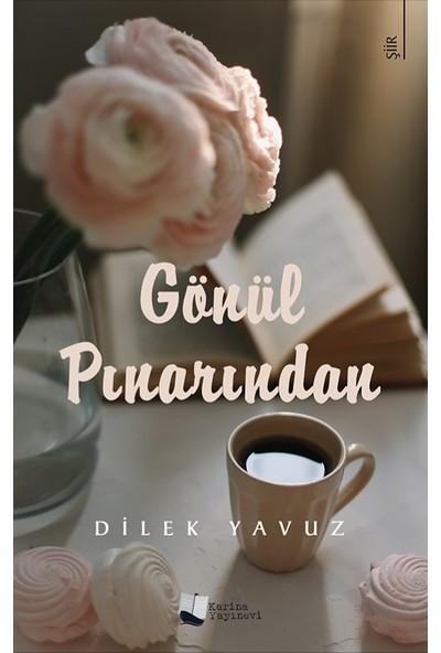 Gönül Pınarından - Dilek Yavuz