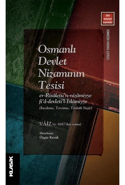 Osmanlı Devlet Nizamının Tesisi - Özgür Kavak