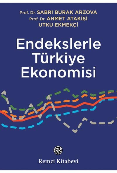 Endekslerle Türkiye Ekonomisi - S. B. Arzova A. Atakişi