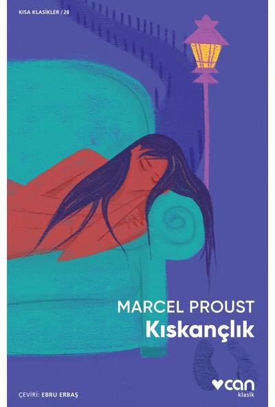 Kıskançlık - Marcel Proust