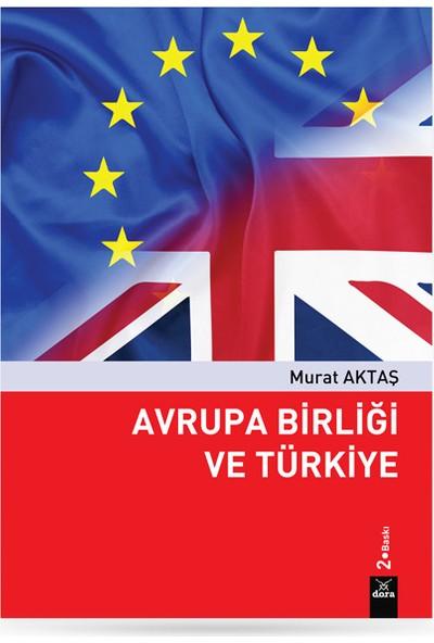 Avrupa Birliği ve Türkiye - Murat Aktaş