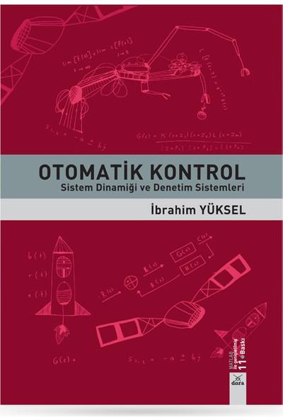 Otomatik Kontrol Sistem Dinamiği ve Denetim Sistemleri - Ibrahim Yüksel