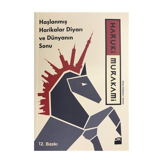 Haşlanmış Harikalar Diyarı ve Dünyanın Sonu - Haruki Murakami