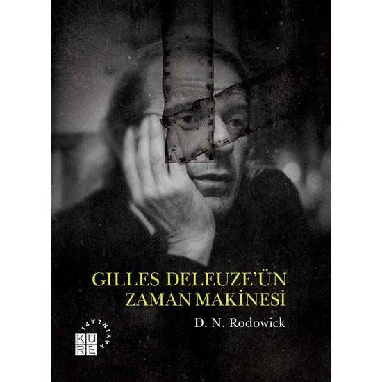 Gilles Deleuze'ün Zaman Makinesi - D.n. Rodowick