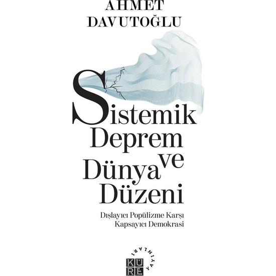 Sistemik Deprem ve Dünya Düzeni - Ahmet Davutoğlu