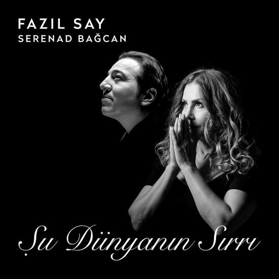 Fazıl Say & Serenad Bağcan-Şu Dünyanın Sırrı (CD)