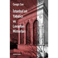 İstanbul'un Yabancı Ve Levanten Mimarları - Cengiz Can