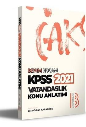 Benim Hocam Yayınları 2021 Kpss Vatandaşlık Konu Anlatımı - Esra Özkan Karaoğlu