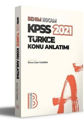Benim Hocam Yayınları 2021 Kpss Türkçe Konu Anlatımı - Öznur Saat Yıldırım