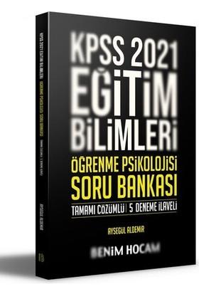 Benim Hocam Yayınları 2021 Kpss Eğitim Bilimleri Öğrenme Psikolojisi Tamamı Çözümlü 5 Deneme İlaveli Soru Bankası - Ayşegül Aldemir