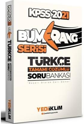Yediiklim Yayınları 2021 Kpss Genel Yetenek Bumerang Türkçe Tamamı Çözümlü Soru Bankası