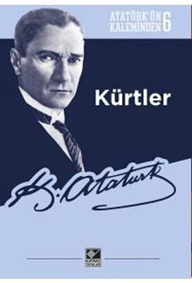 Kürtler (Atatürk'ün Kaleminden-6)