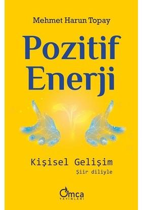 Pozitif Enerji: Kişisel Gelişim - Mehmet Harun Topay
