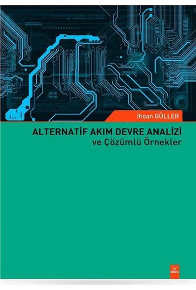 Alternatif Akım Devre Analizi ve Çözümlü Örnekler - Ihsan Güller