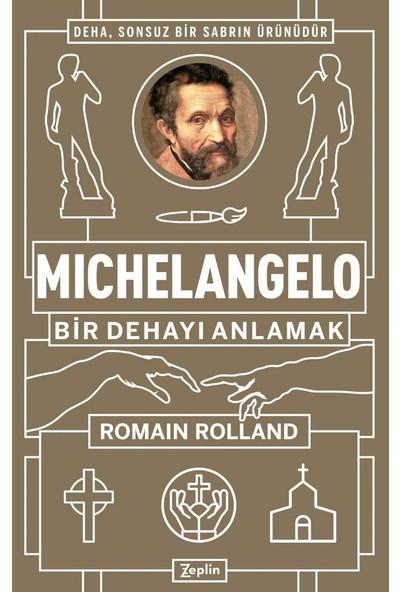 Michelangelo : Bir Dehayı Anlamak - Romain Rolland