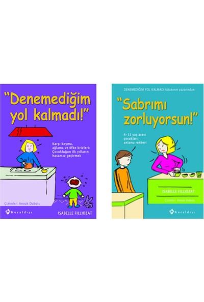 Denemediğim Yol Kalmadı! - Sabrımı Zorluyorsun! - 2 Kitap Set - Isabelle Filliozat