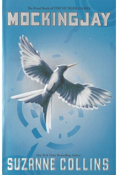Mockingjay - The Final Book Of The Hunger Games - Suzanne Collins