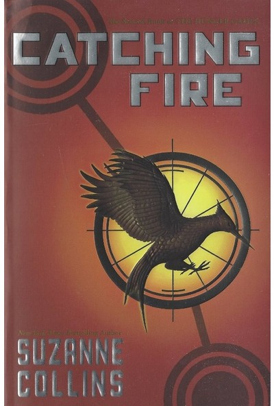 Catching Fire - The Second Book Of The Hunger Games - Suzanne Collins