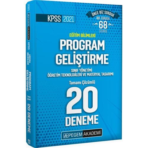 PegemAkademi KPSS 2021 Eğitim Bilimleri Program Geliştirme, Sınıf Yönetimi, Öğretim Teknolojileri ve Materyal Tasarımı Tamamı Çözümlü 20 Deneme