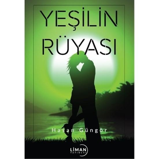 Yeşilin Rüyası - Hasan Güngör