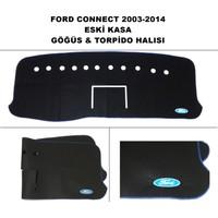 Ford Connect Göğüs & Torpido Halısı 2003-2014 Arası Eski Kasa