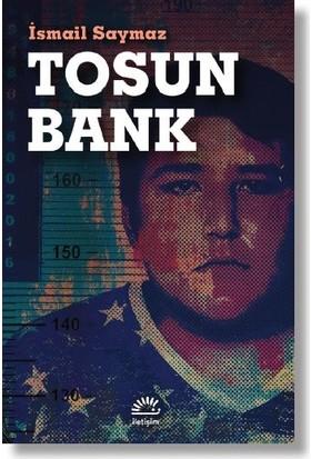 Tosun Bank - İsmail Saymaz
